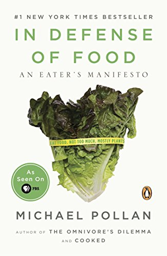 In Defense of Food: An Eater's Manifesto, by Pollan, M.