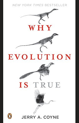 Why Evolution is True, by Coyne, J.A.