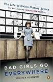 Cover Image of Bad Girls Go Everywhere: The Life of Helen Gurley Brown, the Woman Behind Cosmopolitan Magazine by Jennifer Scanlon published by Penguin (Non-Classics)