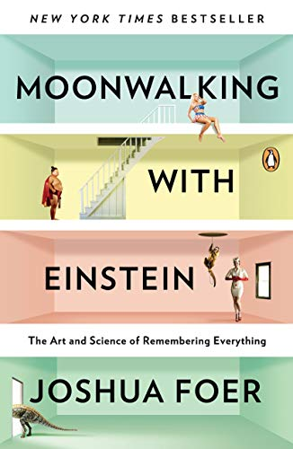 370. Moonwalking with Einstein: The Art and Science of Remembering Everything