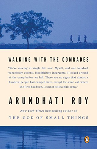 Walking with the Comrades, Roy, Arundhati