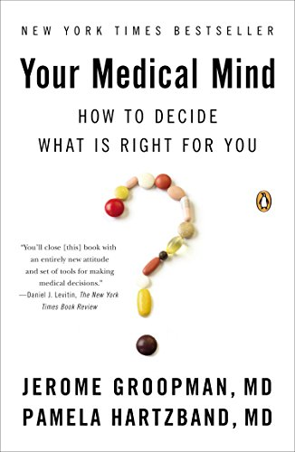 Your Medical Mind: How to Decide What Is Right for You - Jerome Groopman, Pamela Hartzband MD