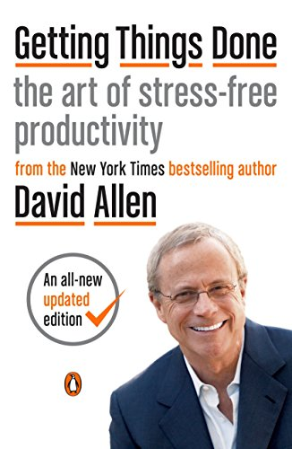 26. Getting Things Done: The Art of Stress-Free Productivity – David Allen; David Allen