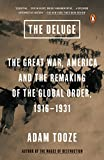 The deluge : the Great War, America and the remaking of the global order, 1916-1931 | Tooze, J. Adam (1967-) - Auteur
