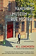 The Vanishing Museum on the Rue Mistral by M. L. Longworth