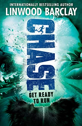 Chase : get ready to run / Linwood Barclay.
