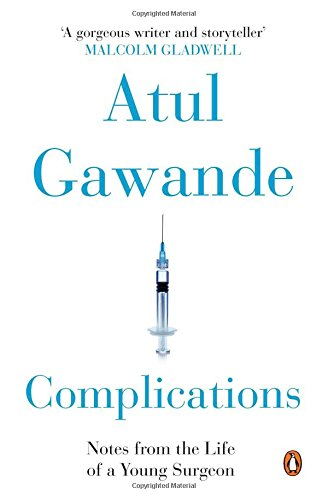 COMPLICATION : NOTES FROM THE LIFE OF A YOUNG SURGEON