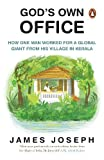 GOD'S OWN OFFICE : How One Man Worked for a Global Giant From His Village in Kerala