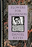 Flowers for Algernon: In this beloved novel-the basis for the - book cover picture