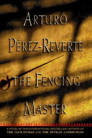 The Fencing Master, Perez-Reverte, Arturo