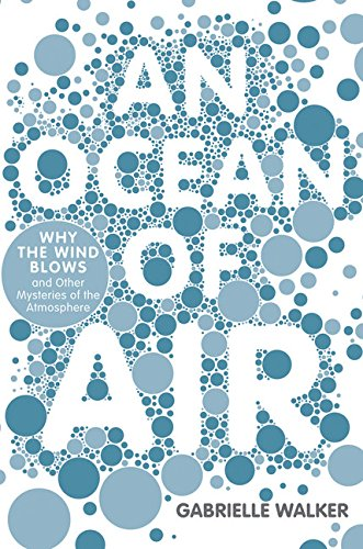 Buy the book Gabrielle Walker , An Ocean of Air : Why the Wind Blows and Other Mysteries of the Atmosphere