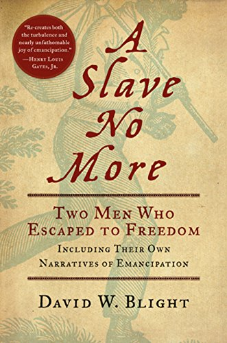 Book seller link for David W. Blight , A Slave No More : Two Men Who Escaped to Freedom, Including Their Own Narratives of Emancipation