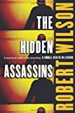 The Hidden Assassins by Robert Wilson