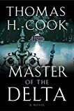 Book Cover: Master Of The Delta By Thomas H. Cook (harcourt)