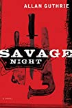 Savage Night by Allan Guthrie