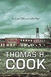 The Last Talk with Lola Faye by Thomas H. Cook