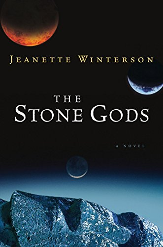 The Stone Gods, Winterson, Jeanette