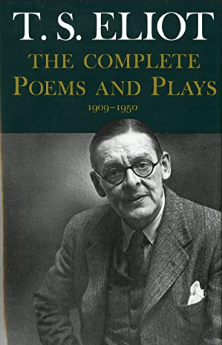 The Complete Poems and Plays: 1909-1950, Eliot, T. S.