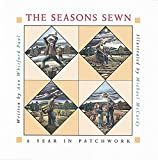 The Seasons Sewn: A Year in Patchwork - book cover picture