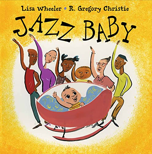 Jazz Baby, by Lisa Wheeler and R. Gregory Christie