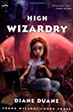 High Wizardry (digest): The Third Book in the Young Wizards Series