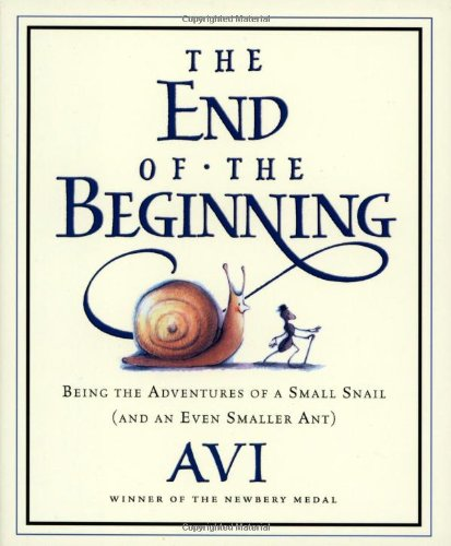 The End of the Beginning: Being the Adventures of a Small Snail (and an Even Smaller Ant), Avi