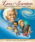 Lives of the Scientists by Kathleen Krull & Kathryn Hewitt