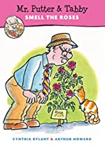Mr. Putter & Tabby Smell the Roses by Cynthia Rylant