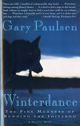 Winterdance: The Fine Madness of Running the Iditarod, Paulsen, Gary