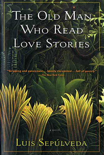 The Old Man Who Read Love Stories, Sepulveda, Luis