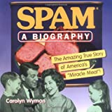 SPAM: A Biography