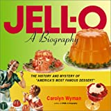 Jell-O A Biography