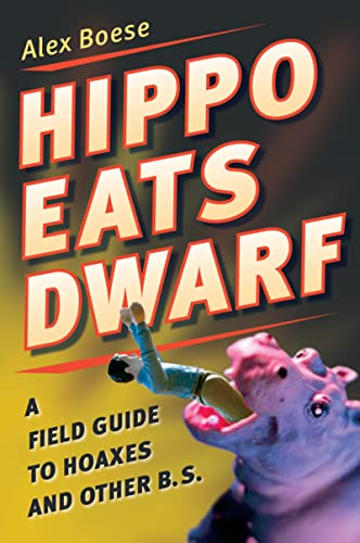 Buy the book Alex Boese Hippo Eats Dwarf : A Field Guide to Hoaxes and Other B.S.