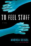 To Feel Stuff Book Cover
