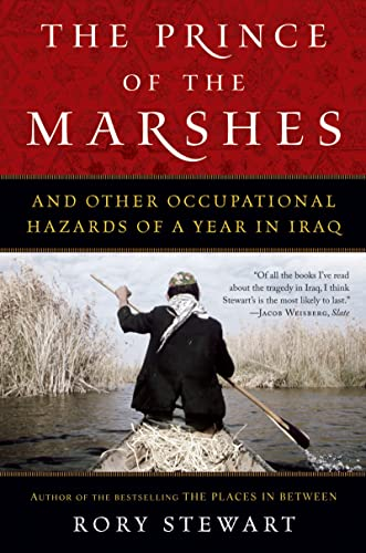 The Prince of the Marshes: And Other Occupational Hazards of a Year in Iraq, Stewart, Rory