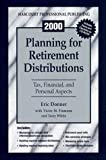 2000 Planning for Retirement Distributions: Tax, Financial, and Personal Aspects (With CD-ROM) - book cover picture