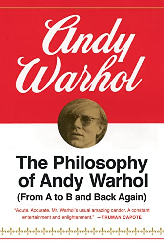 The Philosophy of Andy Warhol (From A to B and Back Again) - Andy Warhol