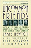 Uncommon Friends: Life With Thomas Edison, Henry Ford, Harvey Firestone, Alexis Carrel, & Charles Lindbergh