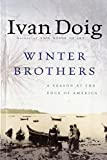 Winter Brothers: A Season at the Edge of AMERICAN (AMERI)ca