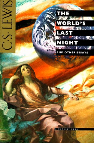 The World's Last Night: And Other Essays, Lewis, C. S.