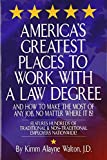 America's Greatest Places to Work with a Law Degree & How to Make the Most of Any Job, No Matter Where It Is - book cover picture