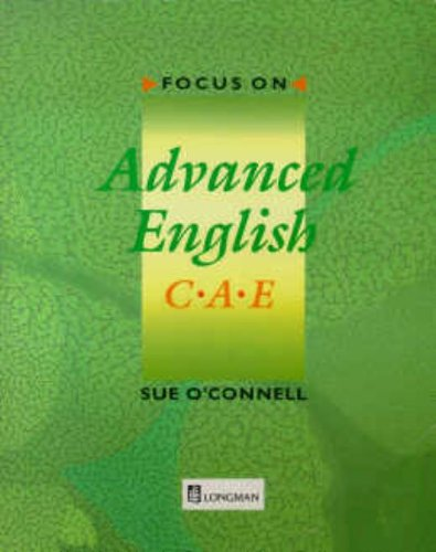 Focus on Advanced English: C.A.E