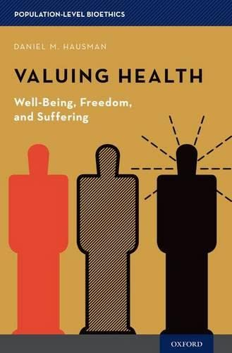 PDF Valuing Health Well Being Freedom and Suffering Population Level Bioethics