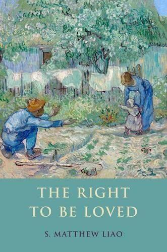 The Right to be Loved by S. Matthew Liao
