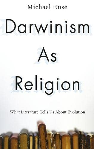Darwinism as Religion by Michael Ruse