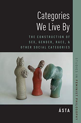 Categories We Live By by Ásta