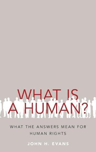 What Is a Human? by John H. Evans