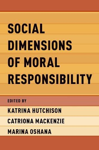 Social Dimensions of Moral Responsibility