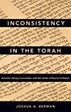 Inconsistency in the Torah: Ancient Literary Convention and the Limits of Source Criticism book cover