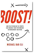 Cover of Boost! How the Psychology of Sports Can Enhance Your Performance in Management and Work By Michael Bar-eli